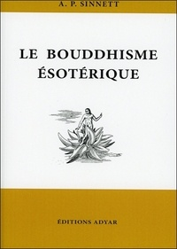 Alfred Percy Sinnett - Le bouddhisme ésotérique.