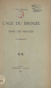 Alfred Poilane - L'âge du bronze dans les Mauges - Complément.