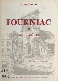 Alfred Prody - Tourniac et ses fantômes - Lettres à un ami.