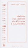 Alfred Roger Coutarel - Itinéraire d'un résistant des Cévennes à la Libération.