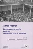 Alfred Rosmer - Le mouvement ouvrier pendant la première guerre mondiale - Tome 2, De Zimmerwald à la Révolution russe.