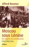 Alfred Rosmer - Moscou sous Lénine - Les origines du communisme.