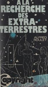 Alfred Roulet et Ante Matekalo - À la recherche des extraterrestres.