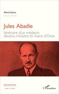 Ucareoutplacement.be Jules Abadie - Itinéraire d'un médecin devenu ministre et maire d'Oran Image