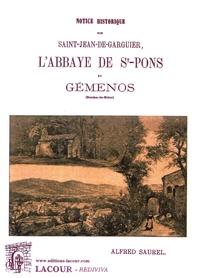 Alfred Saurel - Notice historique sur Saint-Jean-de-Garguier, l'abbaye de Saint-Pons et Gémenos.