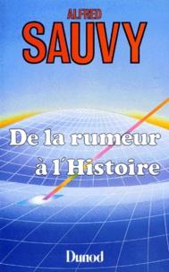 Alfred Sauvy - De la rumeur à l'histoire.
