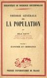 Alfred Sauvy et Georges Gurvitch - Théorie générale de la population (1) - Économie et croissance.
