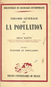 Alfred Sauvy et Georges Gurvitch - Théorie générale de la population (1). Économie et population.