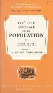 Alfred Sauvy et Georges Balandier - Théorie générale de la population (2) - La vie des populations.
