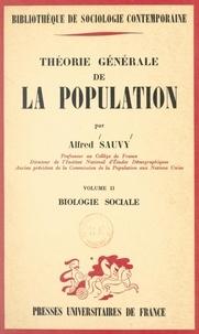 Alfred Sauvy et Georges Gurvitch - Théorie générale de la population (2). Biologie sociale.