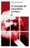 Alfred Schmidt - El concepto de naturaleza en Marx.