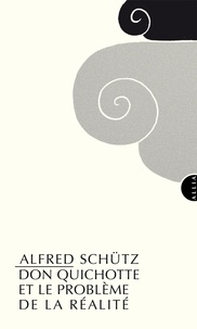 Alfred Schütz - Don Quichotte et le problème de la réalité.