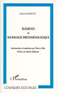 Alfred Schutz - Éléments de sociologie phénoménologique.