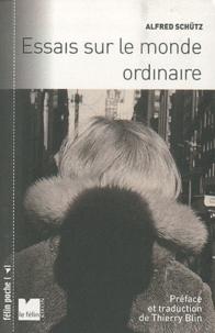 Alfred Schütz - Essais sur le monde ordinaire.