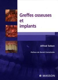 Alfred Seban - Greffes osseuses et implants.