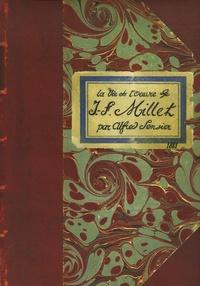 Alfred Sensier - La vie et l'oeuvre de Jean-François Millet.