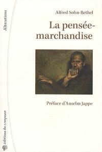 Alfred Sohn-Rethel - La pensée-marchandise.