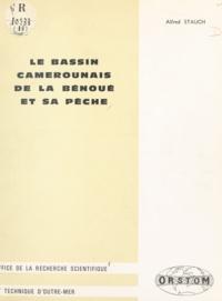 Alfred Stauch - Le bassin camerounais de la Bénoué et sa pêche.