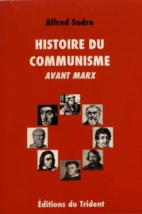 Alfred Sudre - Histoire du communisme - Réfutation des utopies socialistes.