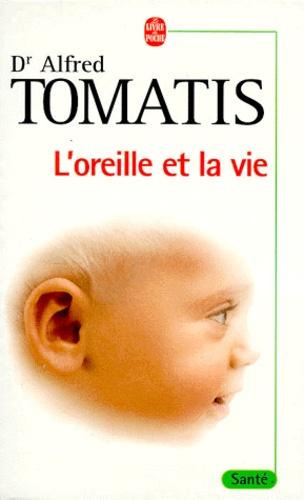 Alfred Tomatis - L'oreille et la vie.