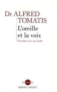 Alfred Tomatis - L'oreille et la voix.