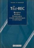 Alfred Vandenhoff - Le Télé-REC - Récepteur-Emetteur-Condensateur d'ondes radiesthésiques et radioniques.
