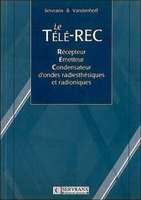 Le Télé-REC - Récepteur-Emetteur-Condensateur dondes radiesthésiques et radioniques.pdf