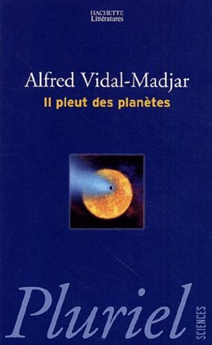 Alfred Vidal-Madjar - Il pleut des planètes.