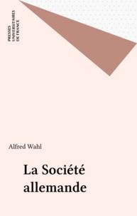 Alfred Wahl - La société allemande.