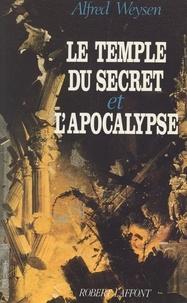 Alfred Weysen - Le temple du secret et l'apocalypse.