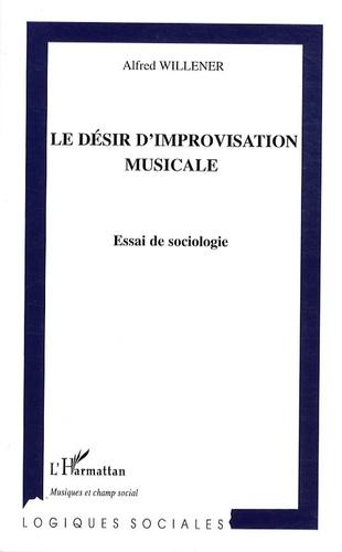 Alfred Willener - Le désir d'improvisation musicale - Essai de sociologie.