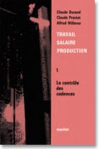 Alfred Willener et Claude Durand - Travail, salaire, production - Tome 1, le contrôle des cadences.