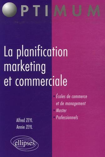 Alfred Zeyl et Annie Zeyl - La planification marketing et commerciale.