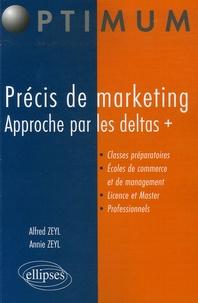 Alfred Zeyl et Annie Zeyl - Précis de marketing - Approche par les deltas +.