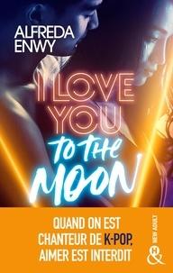 Alfreda Enwy - I Love You to the Moon.