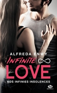 Alfreda Enwy - Infinite Love  : Nos infinies insolences.