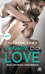 Alfreda Enwy - Infinite Love  : Nos infinies insomnies.