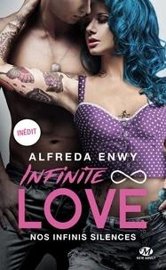Alfreda Enwy - Infinite Love  : Nos infinis silences.