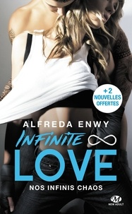 Alfreda Enwy - Infinite Love Tome 1 : Nos infinis chaos - Suivi de Nos infinis moments et Nos infinis plus loin.