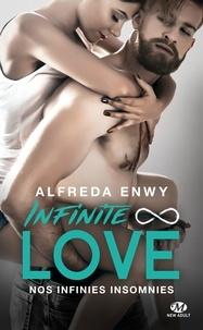 Alfreda Enwy - Infinite Love Tome 4 : Nos infinies insomnies.