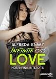Alfreda Enwy - Infinite Love Tome 6 : Nos infinis interdits.