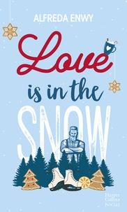 "Alfreda Enwy - Love is in the snow - Une romance de Noël New Adult signée Alfreda Enwy, l'autrice de ""Not Made For Love""."