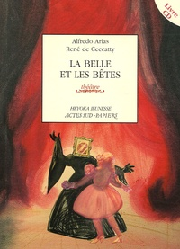 Alfredo Arias et René de Ceccatty - La belle et les bêtes. 1 CD audio