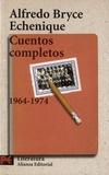 Alfredo Bryce Echenique - Cuentos completos - 1964-1974.