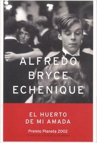 Alfredo Bryce Echenique - El huerto de mi amada.