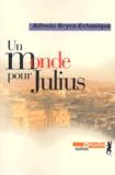 Alfredo Bryce Echenique - Un monde pour Julius.