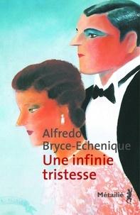Alfredo Bryce-Echenique - Une infinie tristesse.