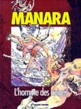 Alfredo Castelli et  Manara - L'homme des neiges.
