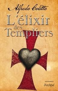 Alfredo Colitto - L'Elixir des templiers.