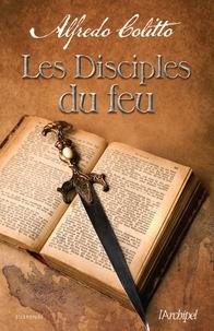Alfredo Colitto - Les disciples du feu.